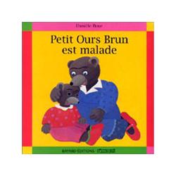 Livre jeunesse Petit Ours Brun est malade